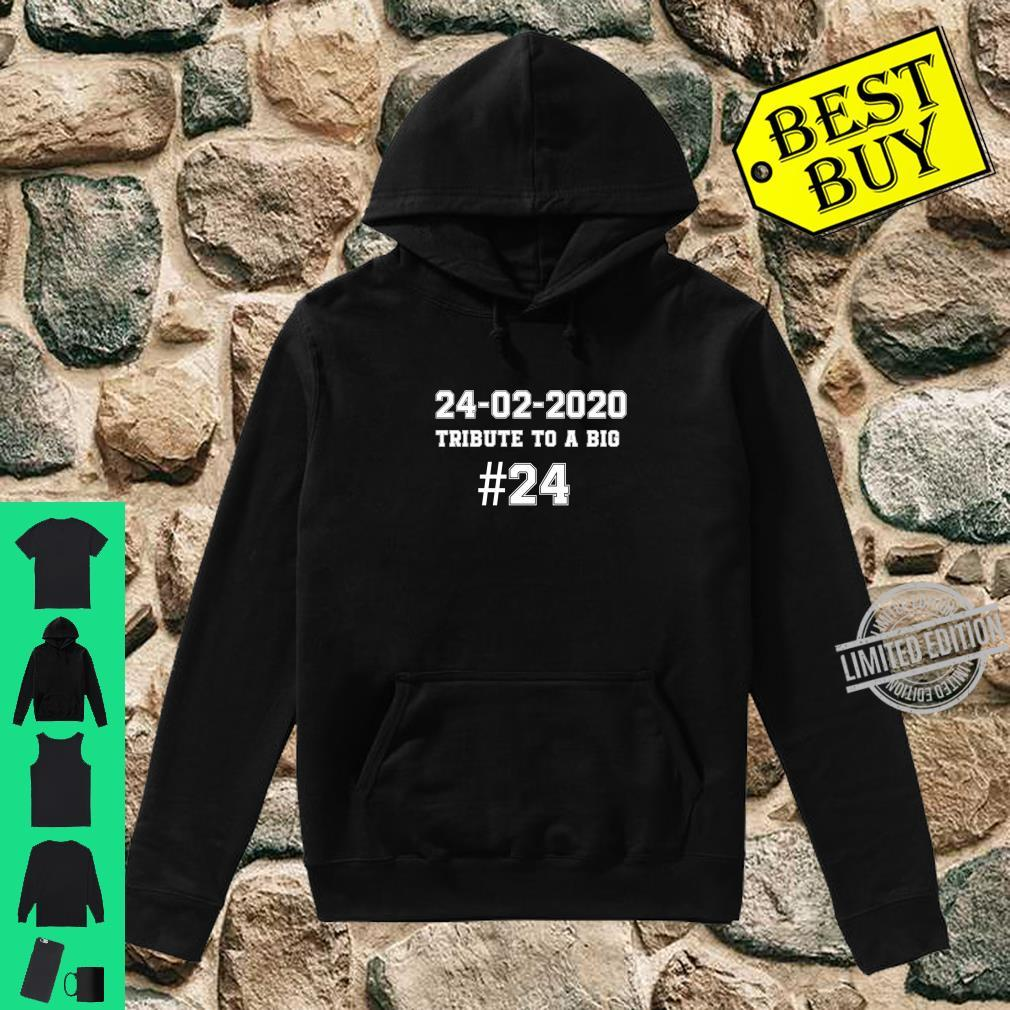 #24 TRIBUTE A TO BIG 2002.2020. #24 Shirt hoodie