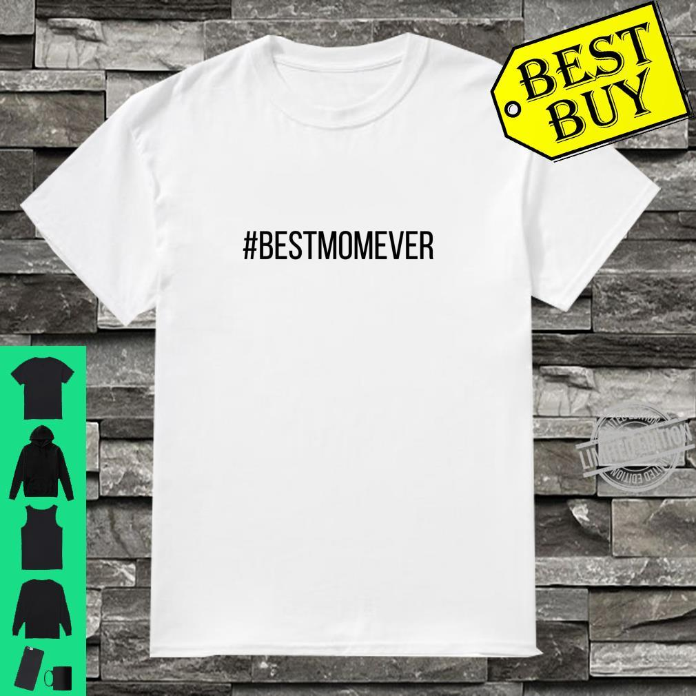 #BESTMOMEVER Hashtag Best Mom Ever Shirt