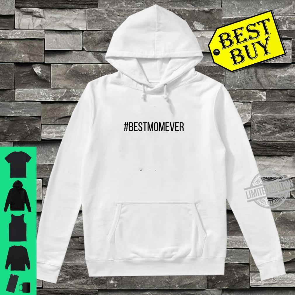 #BESTMOMEVER Hashtag Best Mom Ever Shirt hoodie