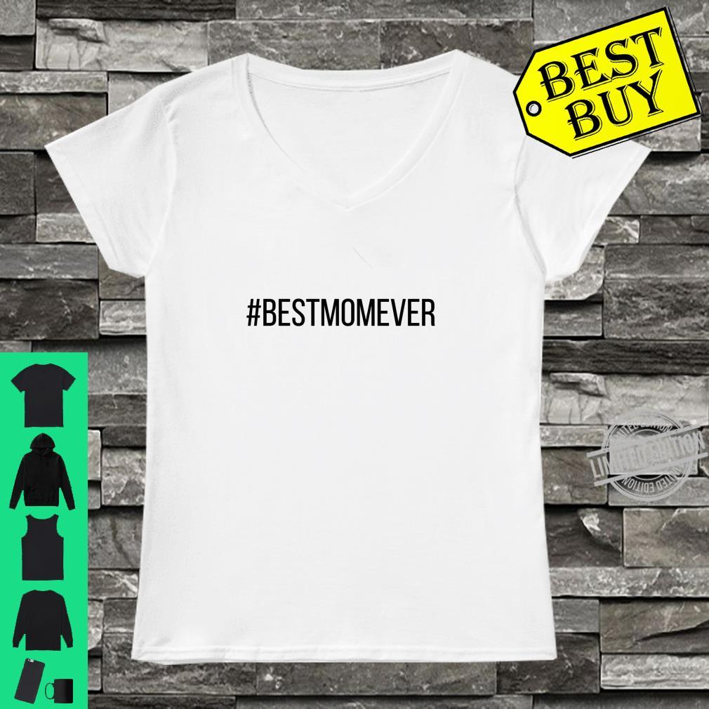 #BESTMOMEVER Hashtag Best Mom Ever Shirt ladies tee