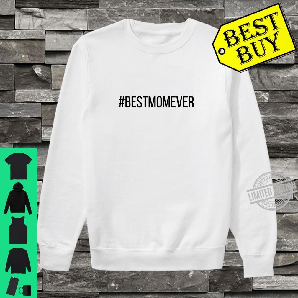 #BESTMOMEVER Hashtag Best Mom Ever Shirt sweater