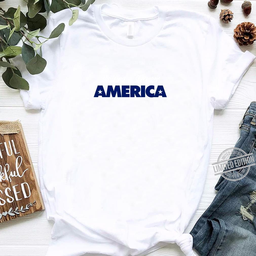 Building a stronger America Trump 2020 Shirt