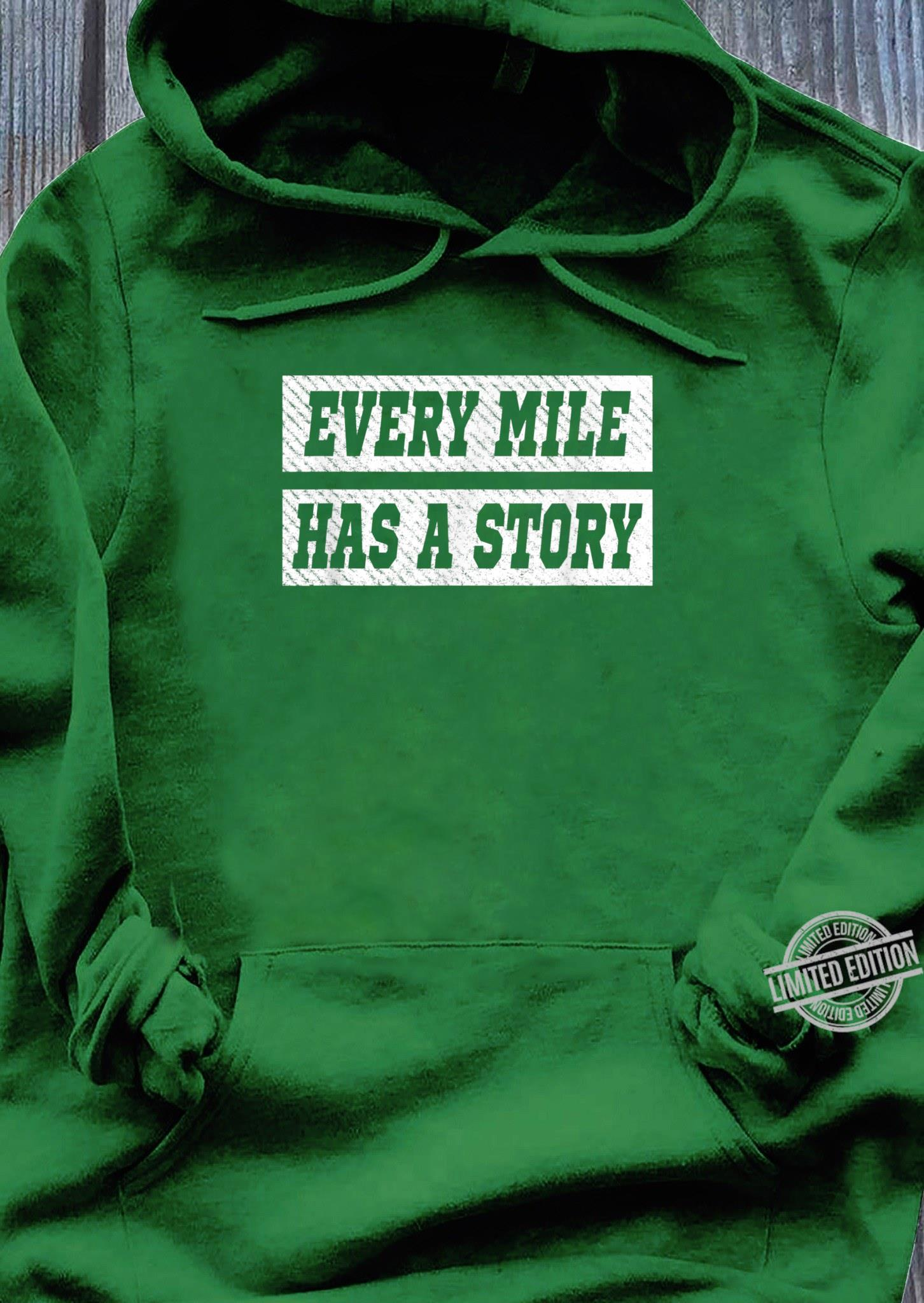 Every Mile Has A Story Marathon Runner Running Shirt hoodie