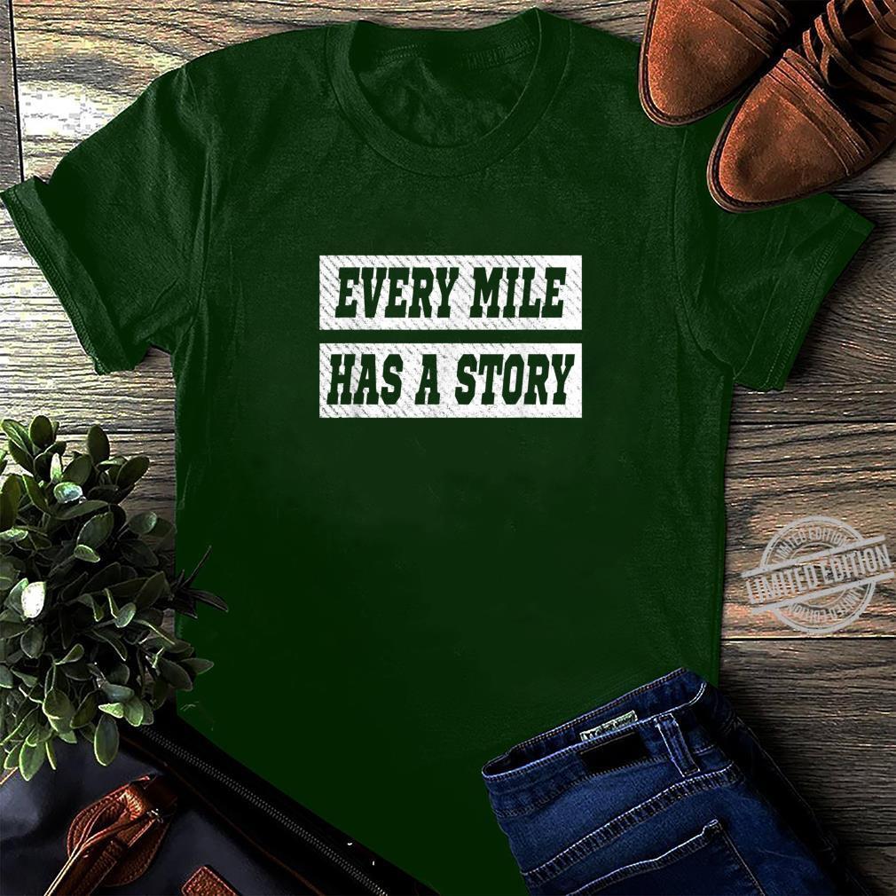 Every Mile Has A Story Marathon Runner Running Shirt long sleeved