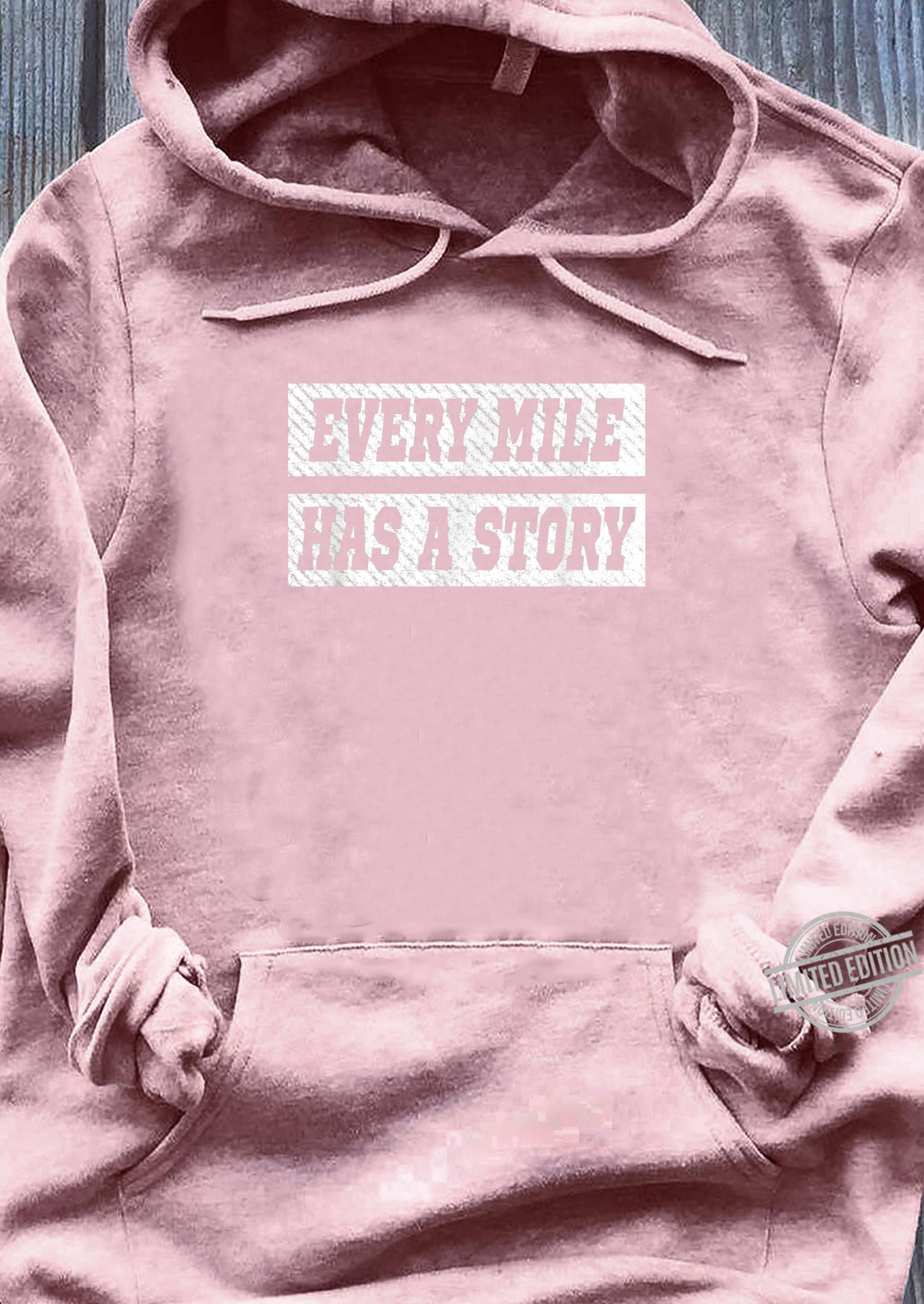 Every Mile Has A Story Marathon Runner Running Shirt sweater