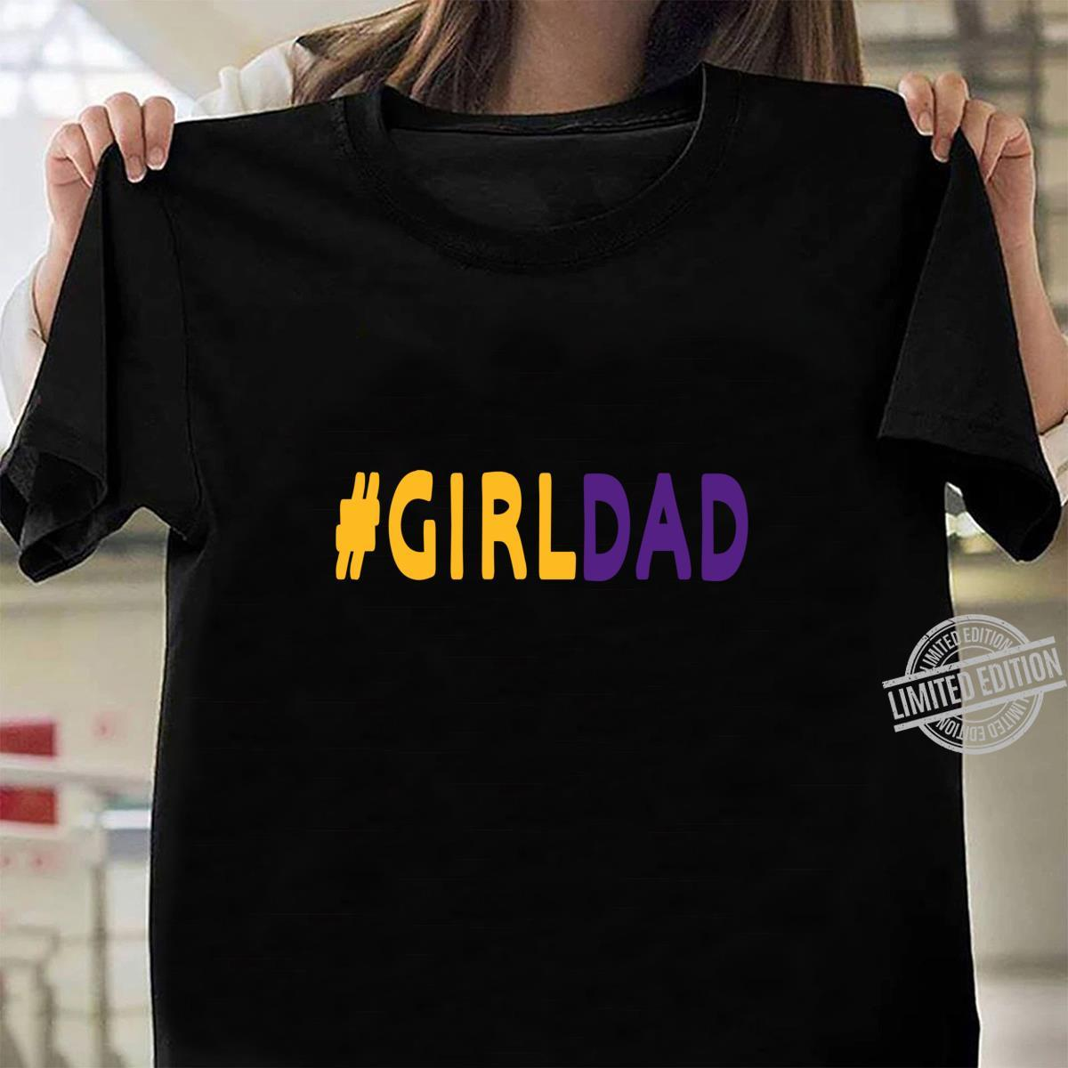 #Girldad Girl Dad Father of Daughters fathers day Family Shirt ladies tee