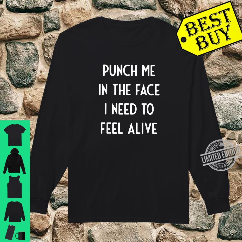 Humorous Needed To Felt It Humor Quote Shirt long sleeved