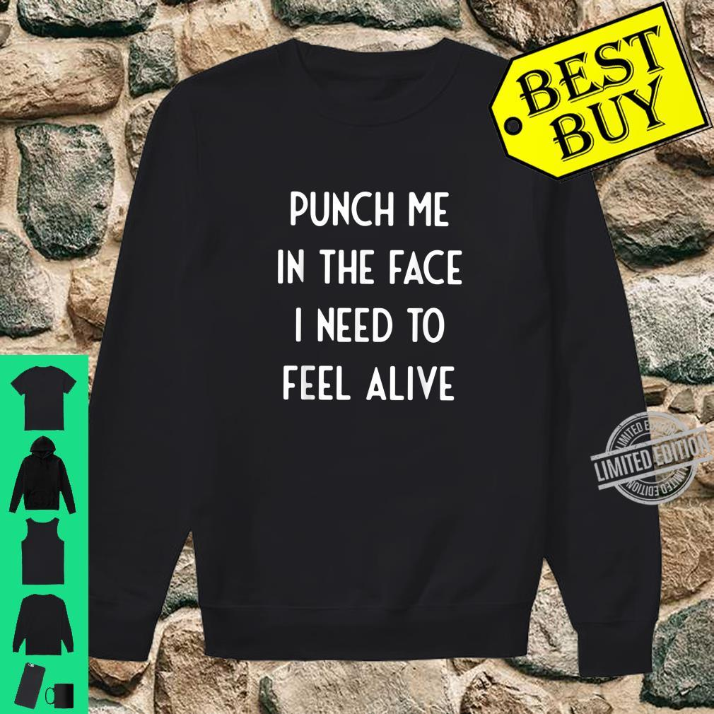 Humorous Needed To Felt It Humor Quote Shirt sweater