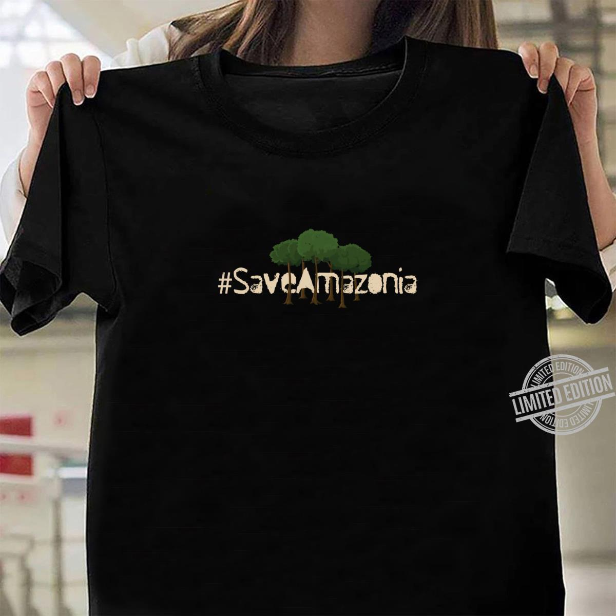 #SaveAmazonia Protect Amazon Rainforest Amazonia Protest #1 Shirt ladies tee