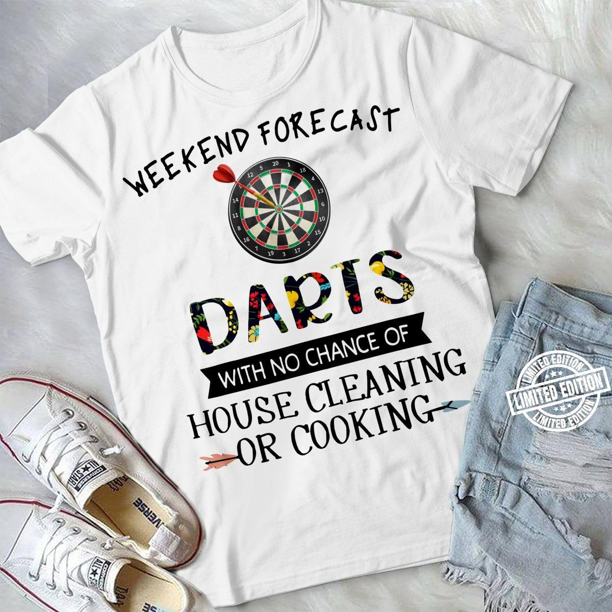 Weekend forecast darts with no chance of house cleaning of cooking shirt