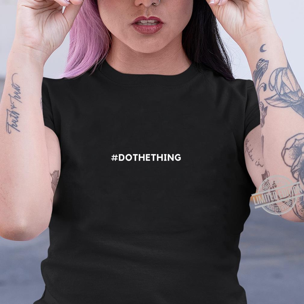 #dothething Shirt