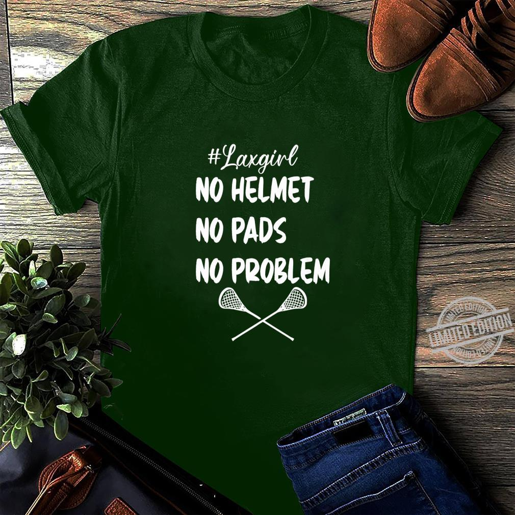 #laxgirl no helmets no pads no problems LAX girls Shirt long sleeved